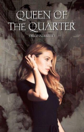 Queen of the Quarter