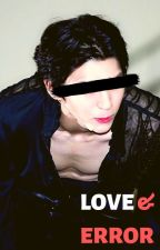 Love & Error | leo [completed] by RM_Cypher