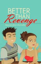 Better Than Revenge [Unedited - 2012 Version] by TheFlamingPopsicle