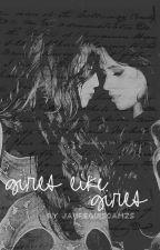 girls like girls; camren by polaroidslauren