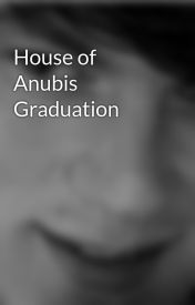 House of Anubis Graduation by kdanee2011