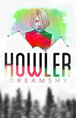 HOWLER  by dreamshy