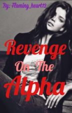 Revenge on the Alpha by Flaming_heart12