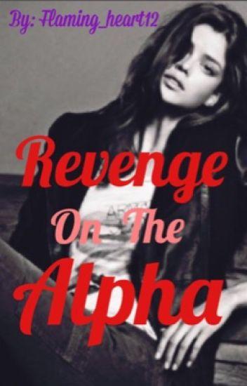 Revenge on the Alpha
