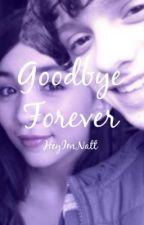 Goodbye Forever (Bratayley) by natfanfics