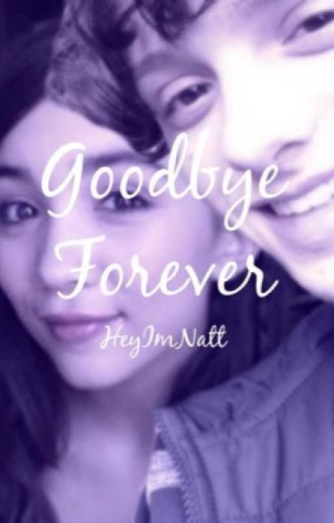 Goodbye Forever (Bratayley)