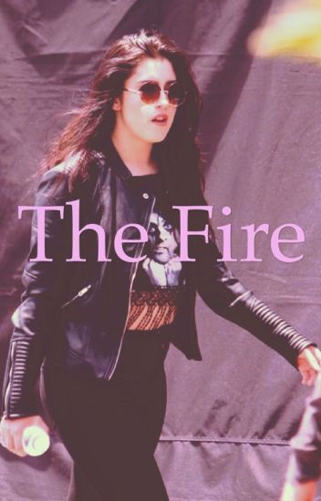 The fire (CAMREN fanfic)