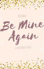 BILLIONAIRE SERIES 1: Be Mine Again by MissyPen