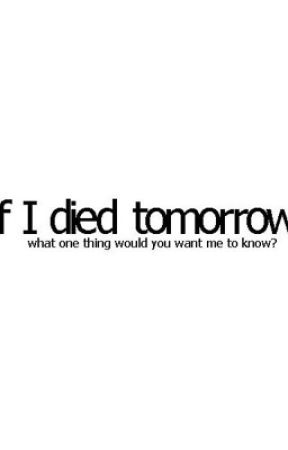 If I Died Tomorrow by AnnaFreakinLee