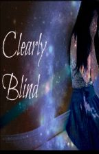 Clearly Blind by N3wlife