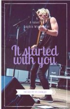It started with you//Ross Lynch// by SophiaWinchester6