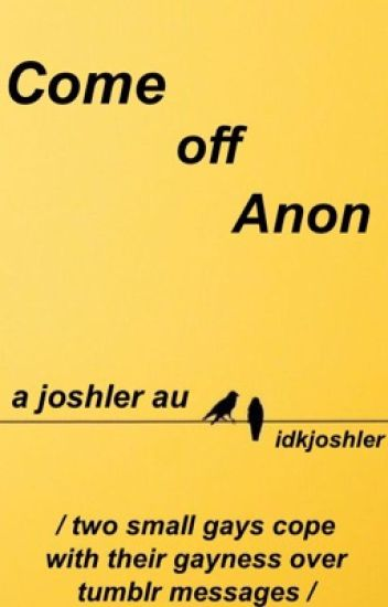 Come Off Anon (joshler)
