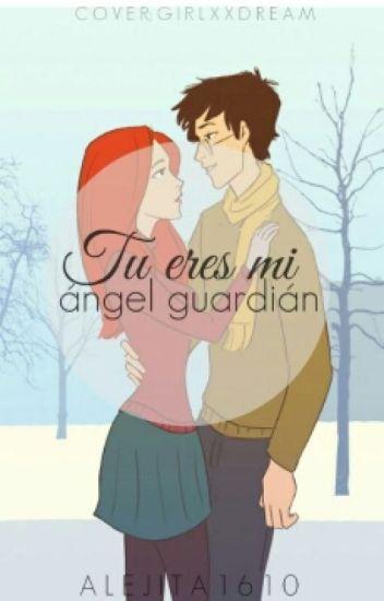Tu eres mi ángel guardián