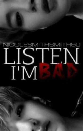 Listen, I'm Bad ♛