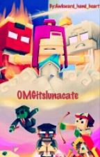 OmgitsLunacate ~ A Tom Syndicate FanFic by Awkward_Hand_Heart
