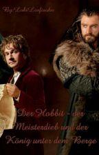 Der Hobbit - der Meisterdieb und der König unter dem Berge by LokiLorfisohn