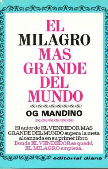 El milagro mas grande del mundo - Og Mandino