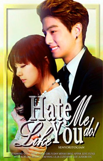 Hate Me Like You Do ! [COMPLETED]
