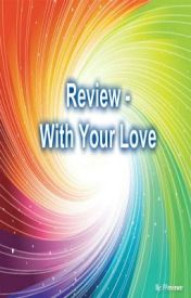 Review - With Your Love by FFReviewer