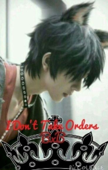 I Don't Take Orders <BxB>