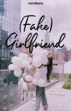 (Fake) Girlfriend by varndx