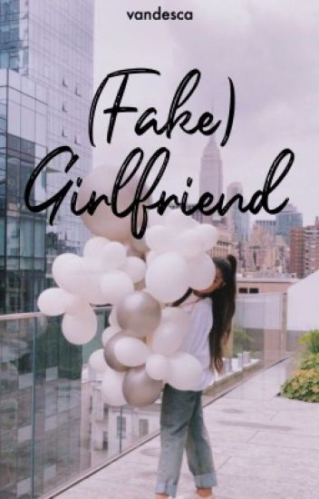 (Fake) Girlfriend
