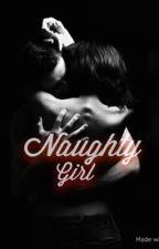 Naughty Girl (Robert Downey Jr FanFic) by JazzlynLovesDowney