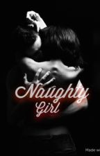 Naughty Girl (Robert Downey Jr FanFic) by JazzlynLovesDowney