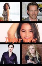 I'm your mother! (Lana Parrilla Fanfic) #Wattys2016 by kiwistyles1999