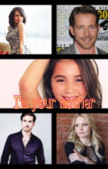 I'm your mother! (Lana Parrilla Fanfic) #Wattys2016