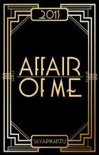 Affair of Me by sayapwaktu