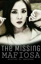 The Missing Mafiosa [ON-HOLD] by imsinaaa