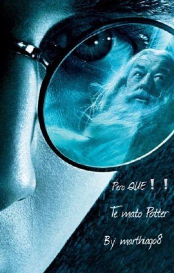 pero QUE !!!!! te mato Potter