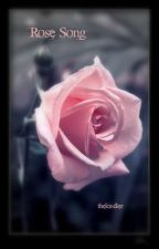 Rose Song: A Retelling by thekindler