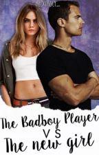 the badboy player vs the new girl #wattys2016 by recxordly_