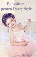 Babysitter pentru Darcy Styles by EveS94