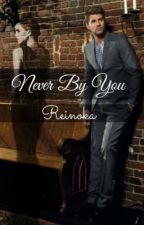 Never By You by reinoka