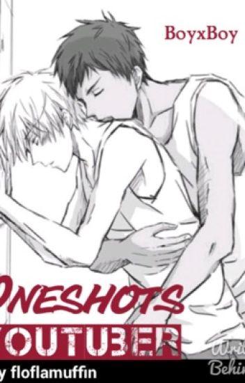 Oneshots~Youtuber ~boyxboy