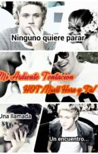 TERMINADA! Mi Ardiente Tentación HOT /Niall Horan y Tu/ by Sofi15Dreams