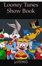 Looney Tunes Show Book by jc050903