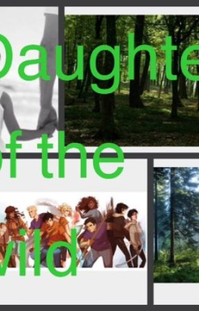 Daughter of the wild: Percy Jackson/Heroes of Olympus fan fiction by mybearsaysbeawesome