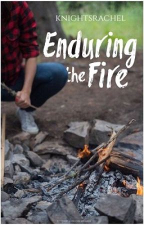 Enduring the Fire by knightsrachel