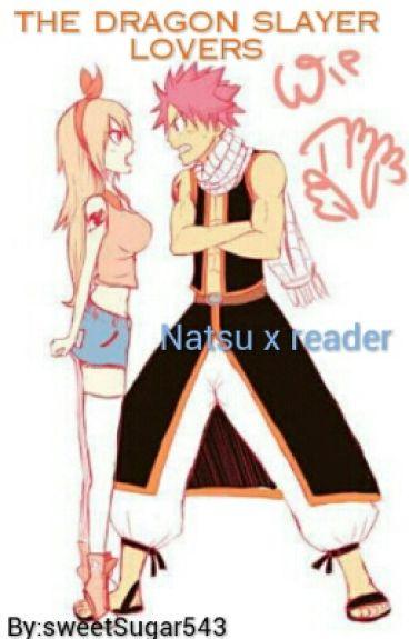 The Dragon slayer lovers (Natsu x reader)