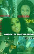 HoodTales Lovers&Friends by yoniebaybee
