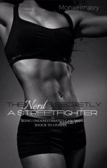 The nerds secretly a street fighter