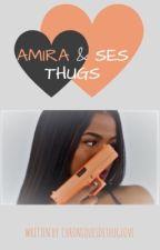 Amira & Ses Thugs [EN RÉÉCRITURE] by ChroniquesdeThugLove
