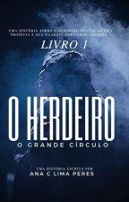 O Herdeiro - O grande círculo  by LadyDemnser