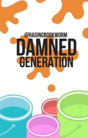 Damned Generation by ragingbookworm