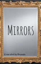 Mirrors (One-shot) by FPMG94