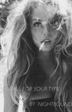 Fall For Your Type. by Nightbound